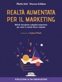 Realtà Aumentata per il Marketing. Metodi disruptive e phygital experience per unire il mondo fisico e digitale