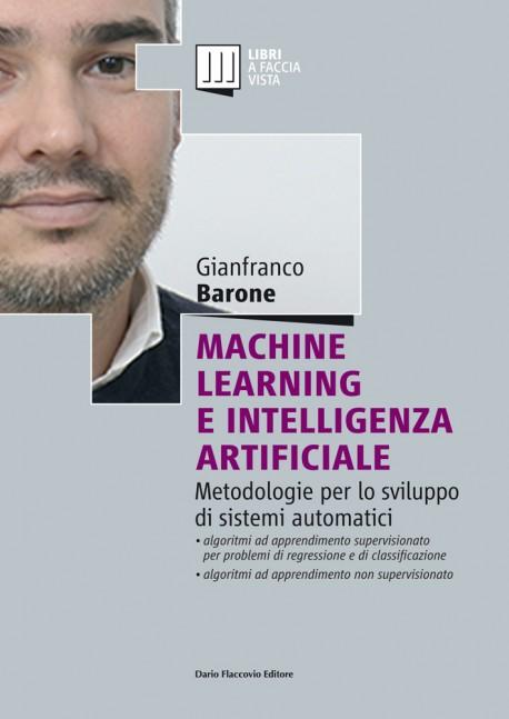 Machine learning e intelligenza artificiale. Metodologie per lo sviluppo di sistemi automatici