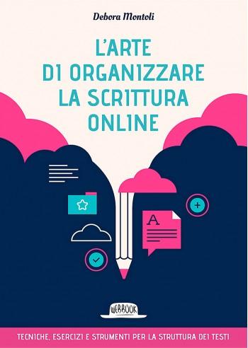 L'arte di organizzare la scrittura online