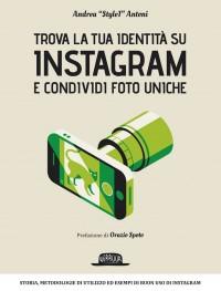 Trova la tua identità su Instagram e condividi foto uniche