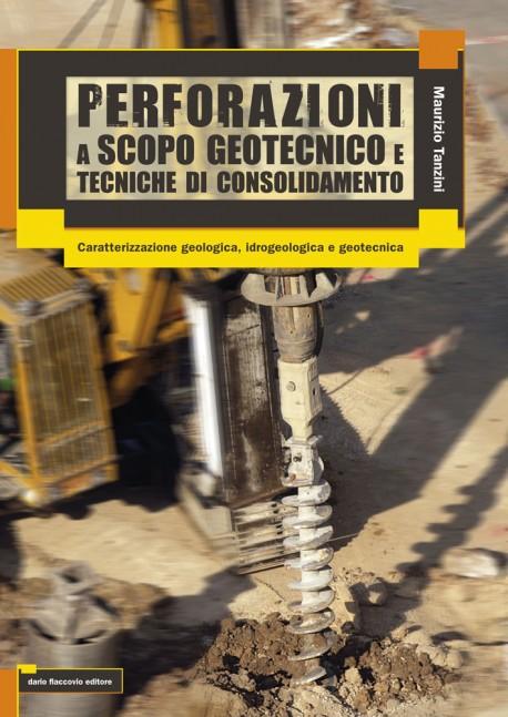 Perforazioni di Sondaggio e Tecniche di Consolidamento dei Terreni