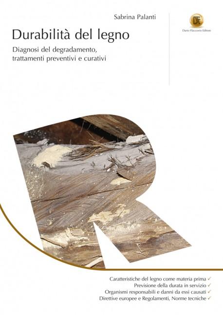 Durabilità del Legno: Diagnosi, Trattamenti preventivi e curativi
