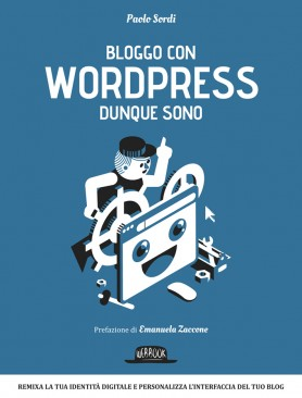 Bloggo con Wordpress dunque sono
