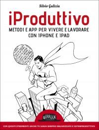 iProduttivo - Metodi e App per lavorare con iPad e iPhone